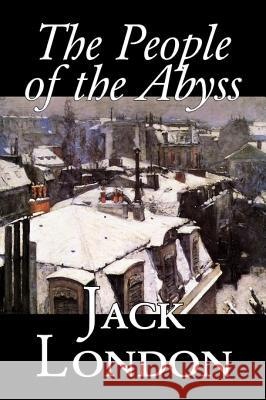 The People of the Abyss, by Jack London, History, Great Britain Jack London 9781598181524