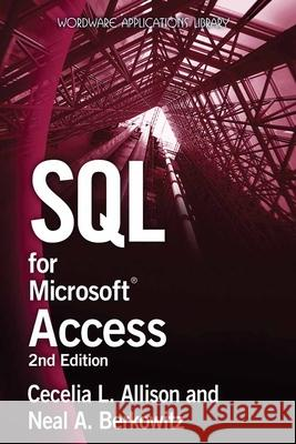 SQL for Microsoft Access Cecelia L. Allison 9781598220605