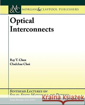 Optical Interconnects Ray T. Chen 9781598290660