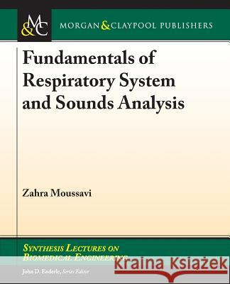 Fundamentals of Respiratory System and Sounds Analysis Zahra Moussavi 9781598290967