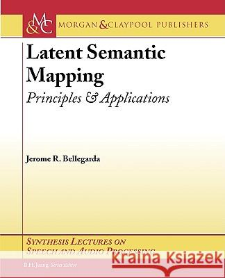 Latent Semantic Mapping Jerome R. Bellegarda 9781598291049