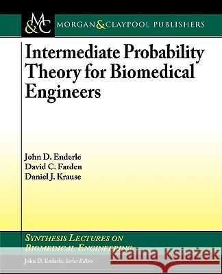 Intermediate Probability Theory for Biomedical Engineers John D. Enderle John Enderle 9781598291407
