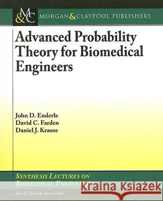 Advanced Probability Theory for Biomedical Engineers John D. Enderle 9781598291506