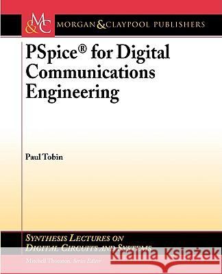 PSPICE for Digital Communications Engineering Paul Tobin 9781598291629