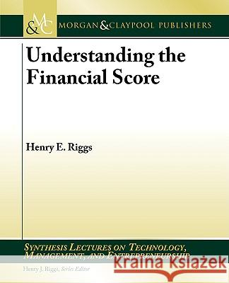Understanding the Financial Score Henry E. Riggs 9781598291681