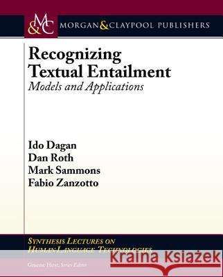Recognizing Textual Entailment: Models and Applications  9781598298345