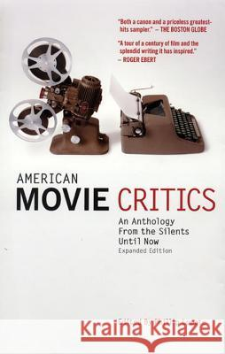 American Movie Critics: An Anthology from the Silents Until Now: A Library of America Special Publication Phillip Lopate 9781598530223 Library of America