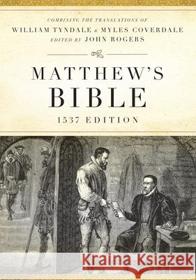 Matthew's Bible-OE-1537 John Rogers William Tyndale Myles Coverdale 9781598563498