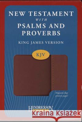 New Testament with Psalms and Proverbs-KJV-Magnetic Closure Hendrickson Publishers 9781598568103
