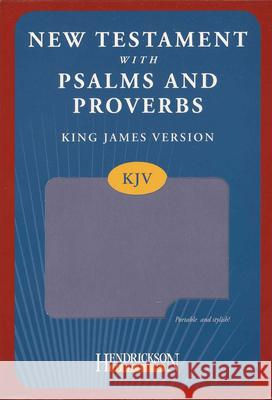 New Testament with Psalms and Proverbs-KJV Hendrickson Publishers 9781598568110
