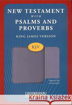 New Testament with Psalms and Proverbs-KJV-Magnetic Closure Hendrickson Publishers 9781598568134