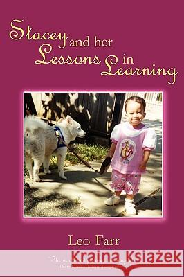Stacey and Her Lessons in Learning Leo Fred Farr 9781598580471
