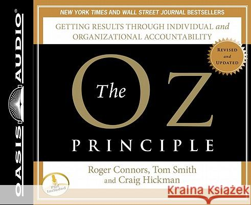The Oz Principle: Getting Results Through Individual and Organizational Accountability - audiobook Roger Connors Tom Smith Craig Hickman 9781598599206 Oasis Audio