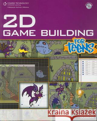 2D Game Building for Teens [With CDROM] Michael Duggan 9781598635683