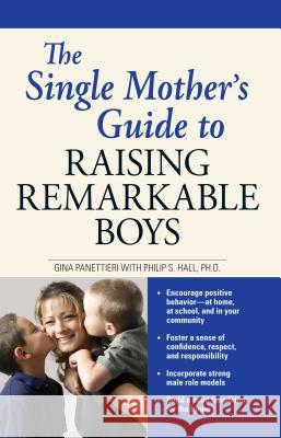 The Single Mother's Guide to Raising Remarkable Boys Gina Panettieri Philip S. Hall 9781598694406
