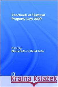 Yearbook of Cultural Property Law 2009 Sherry Hutt David Tarler 9781598744194