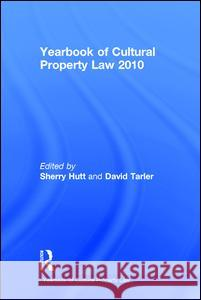 Yearbook of Cultural Property Law 2010 Sherry Hutt David Tarler 9781598744422