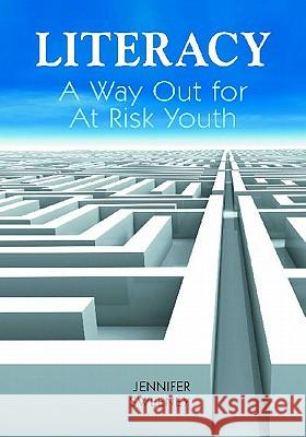 Literacy: A Way Out for At-Risk Youth Jennifer Sweeney 9781598846744
