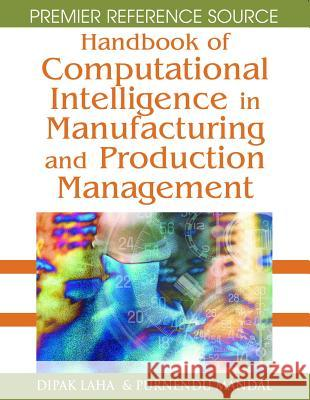 Handbook of Computational Intelligence in Manufacturing and Production Management Dipak Laha 9781599045825