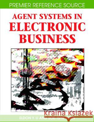 Agent Systems in Electronic Business Eldon Y. Li SOE-Tsyr Yuan 9781599045887 Idea Group Reference