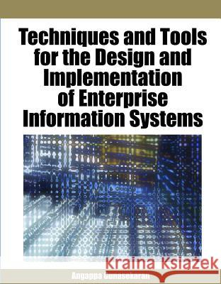 Techniques and Tools for the Design and Implementation of Enterprise Information Systems Angappa Gunasekaran 9781599048260