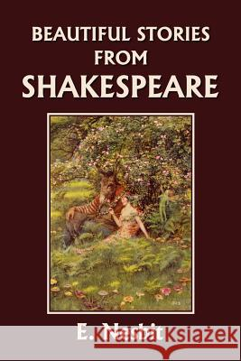 Beautiful Stories from Shakespeare Edith Nesbit 9781599150291