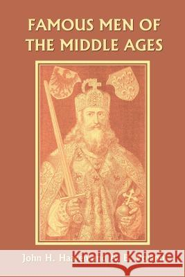 Famous Men of the Middle Ages John H. Haaren A. B. Poland 9781599150475