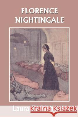 Florence Nightingale ( Yesterday's Classics) Laura E. Richards 9781599152202