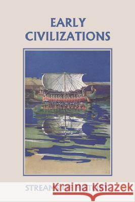Streams of History : Early Civilizations (Yesterday's Classics) Ellwood W. Kemp Lisa M. Ripperton 9781599152547 Yesterday's Classics