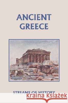 Streams of History : Ancient Greece (yesterday's Classics) Ellwood W. Kemp Lisa M. Ripperton 9781599152554 Yesterday's Classics