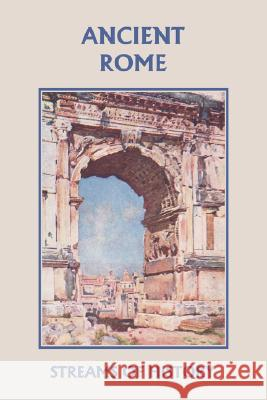 Streams of History : Ancient Rome (yesterday's Classics) Ellwood W. Kemp Lisa M. Ripperton 9781599152561 Yesterday's Classics