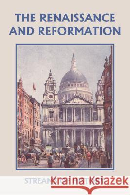 Streams of History: The Renaissance and Reformation (Yesterday's Classics) Ellwood W. Kemp Lisa M. Ripperton 9781599152585