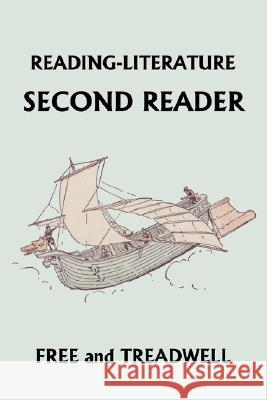 Reading-Literature Second Reader (Yesterday's Classics) Harriette Taylor Treadwell Margaret Free Frederick Richardson 9781599152660
