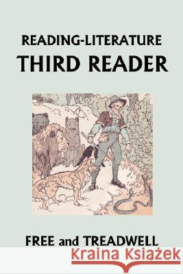 Reading-Literature Third Reader (Yesterday's Classics) Harriette Taylor Treadwell Margaret Free Frederick Richardson 9781599152677