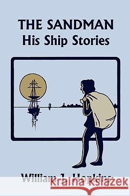THE Sandman : His Ship Stories (Yesterday's Classics) William J. Hopkins Diantha W. Horne 9781599153025