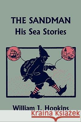 THE Sandman : His Sea Stories (Yesterday's Classics) William J. Hopkins Diantha W. Horne 9781599153032