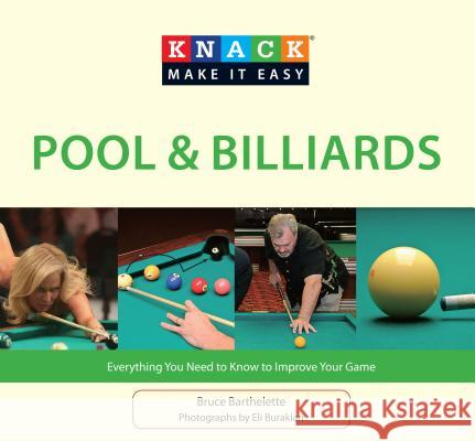 Pool & Billiards: Everything You Need to Know to Improve Your Game Bruce Barthelette Eli Burakian 9781599219592