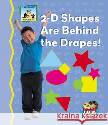 2-D Shapes Are Behind the Drapes! Tracy Kompelien 9781599285078
