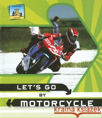 Let's Go by Motorcycle Anders Hanson 9781599289014