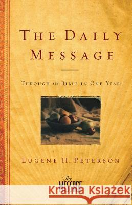 Daily Message-MS: Through the Bible in One Year Eugene H. Peterson 9781600063572