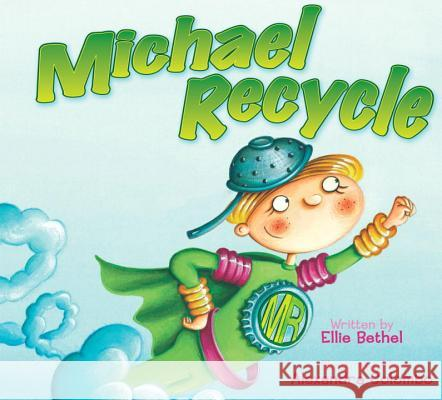 Michael Recycle Ellie Bethel Alexandra Colombo 9781600102240