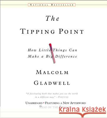 The Tipping Point: How Little Things Can Make a Big Difference - audiobook Malcolm Gladwell Malcolm Gladwell 9781600240058 Hachette Audio