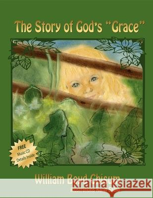 The Story of God's 'Grace' William Boyd Chisum 9781600373084