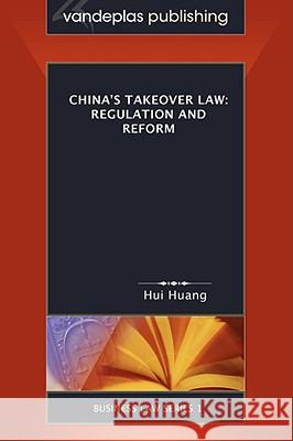 China's Takeover Law: Regulation and Reform Hui Huang 9781600420030