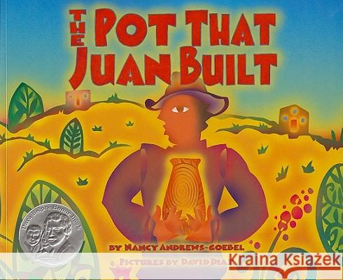 The Pot That Juan Built Nancy Andrews-Goebel David Diaz 9781600608483