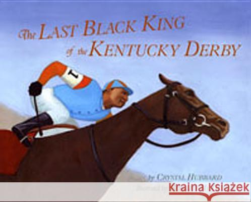 Last Black King of the Kentucky Derby Crystal Hubbard Robert McGuire 9781600608919