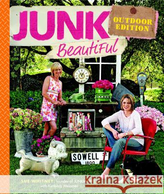 Junk Beautiful Outdoor Edition Sue Whitney 9781600850578
