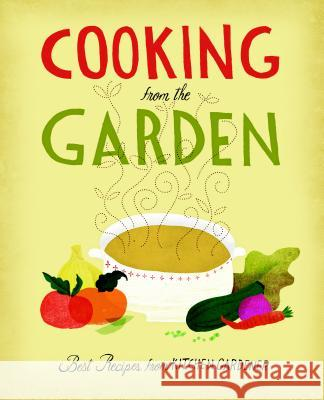 Cooking from the Garden: Best Recipes from Kitchen Gardener Ruth Lively 9781600852473