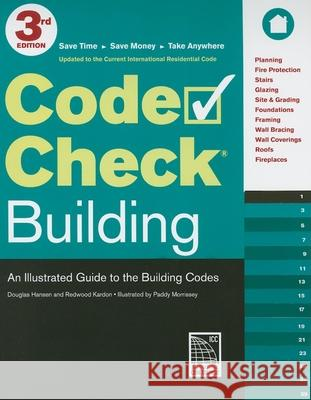 Code Check Building: An Illustrated Guide to the Building Codes Douglas Hansen Redwood Kardon Paddy Morrissey 9781600853296