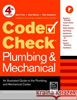 Code Check Plumbing & Mechanical: An Illustrated Guide to the Plumbing and Mechanical Codes Douglas Hansen Redwood Kardon Paddy Morrissey 9781600853395